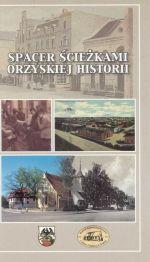 Okładka książki: Spacer ścieżkami orzyskiej historii