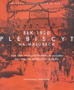 Okładka książki: Ełk 1920. Plebiscyt na Mazurach