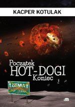 Okładka książki: Początek, koniec, hot-dogi