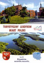 Okładka książki: Turystyczny leksykon miast Polski. T. 14, Województwo warmińsko-mazurskie