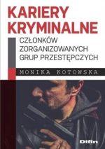Okładka książki: Kariery kryminalne członków zorganizowanych grup przestępczych