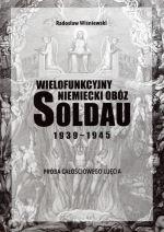 Okładka książki: Wielofunkcyjny Niemiecki Obóz Soldau 1939-1945