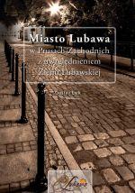 Okładka książki: Miasto Lubawa w Prusach Zachodnich z uwzględnieniem Ziemi Lubawskiej