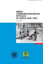 Okładka książki: Armia Czerwona/Radziecka w Polsce w latach 1944-1993