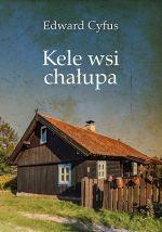Okładka książki: Kele wsi chałupa