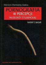 Okładka książki: Pornografia w percepcji młodzieży studenckiej