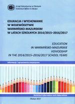 Okładka książki: Edukacja i wychowanie w województwie warmińsko-mazurskim w latach 2014/2015 - 2016/2017