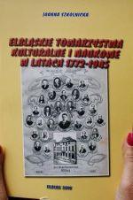 Okładka książki: Elbląskie towarzystwa kulturalne i naukowe w latach 1772-1945
