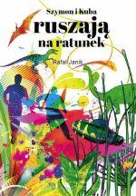 Okładka książki: Szymon i Kuba ruszają na ratunek