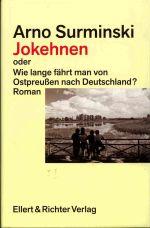 Okładka książki: Jokehnen oder Wie lange fährt man von Ostpreussen nach Deutschland?