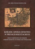 Okładka książki: Kościół i społeczeństwo w Prusach krzyżackich