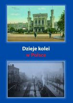 Okładka książki: Dzieje kolei w Polsce