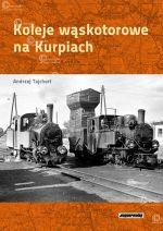Okładka książki: Koleje wąskotorowe na Kurpiach