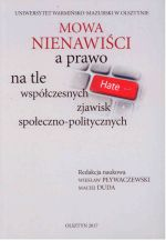 Okładka książki: Mowa nienawiści a prawo na tle współczesnych zjawisk społeczno-politycznych