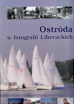 Okładka książki: Ostróda w fotografii i z archiwum Jana (ojca) i Jana (syna) Liberackich