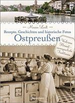 Okładka książki: Ostpreußen - Rezepte, Geschichten und historische Fotos