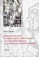 Okładka książki: Margines społeczny w dużych miastach Prus i Inflant w późnym średniowieczu i wczesnych czasach nowożytnych