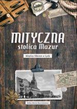 Okładka książki: Mityczna stolica Mazur