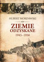 Okładka książki: Ziemie odzyskane 1945-1956
