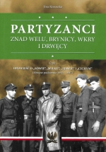 Okładka książki: Partyzanci znad Welu, Brynicy, Wkry i Drwęcy czyli Opowieść o żołnierzach patriotycznego podziemia (1945-1947)