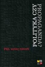Okładka książki: Polityka czy propaganda