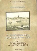 Okładka książki: Z dziejów religijnych Pomezanii w XVII wieku. T. 2, Źródła do dziejów XVII-wiecznej Pomezanii