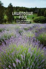 Okładka książki: Lawendowe pole czyli Jak opuścić miasto na dobre