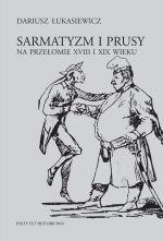 Okładka książki: Sarmatyzm i Prusy na przełomie XVIII i XIX wieku