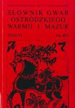 Okładka książki: Słownik gwar Ostródzkiego, Warmii i Mazur. T. 6, Pa-Pó