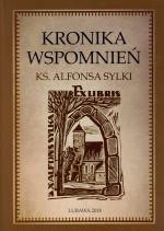 Okładka książki: Kronika wspomnień ks. Alfonsa Sylki