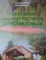 Okładka książki: Odkrywamy i badamy przyrodę Leśnictwa Tomlak