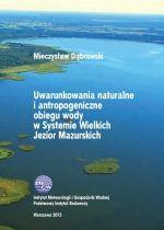 Okładka książki: Uwarunkowania naturalne i antropogeniczne obiegu wody w Systemie Wielkich Jezior Mazurskich