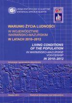 Okładka książki: Warunki życia ludności w województwie warmińsko-mazurskim w latach 2010-2012