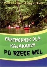 Okładka książki: Przewodnik dla kajakarzy po rzece Wel