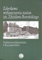 Okładka książki: Zabytkowa wyłuszczarnia nasion im. Zdzisława Borońskiego