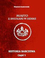Okładka książki: Historia Barczewa. Cz. 1
